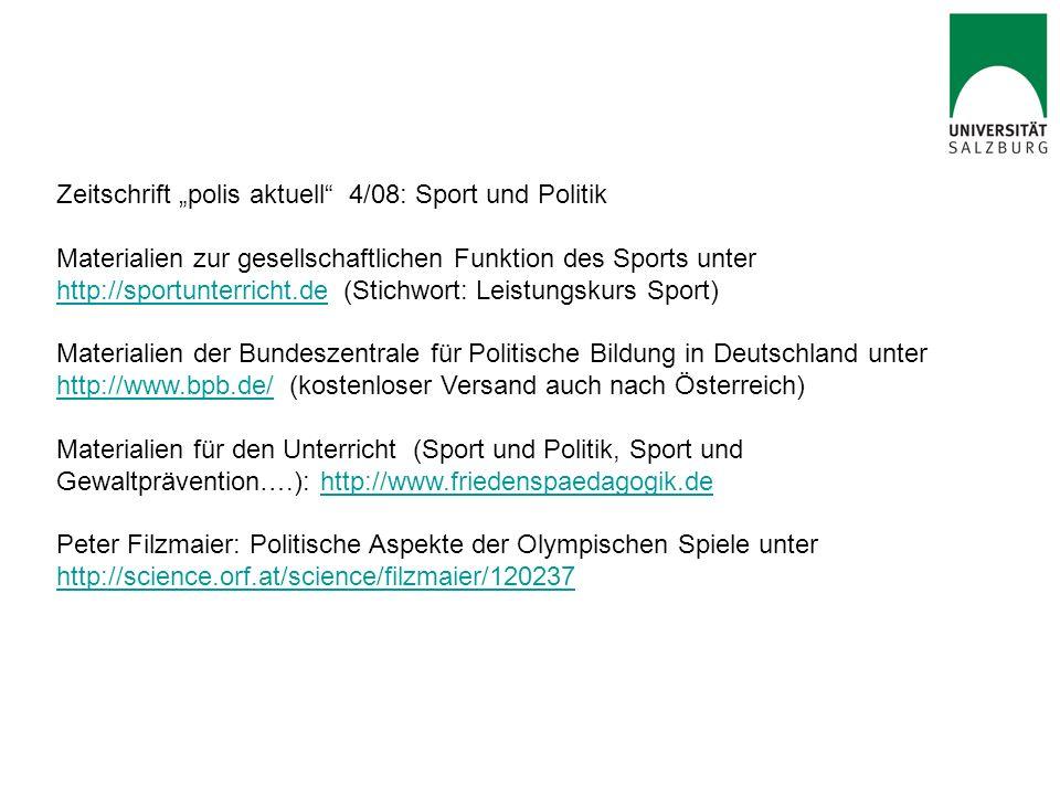 Zeitschrift polis aktuell 4/08: Sport und Politik Materialien zur gesellschaftlichen Funktion des Sports unter http://sportunterricht.de (Stichwort: L