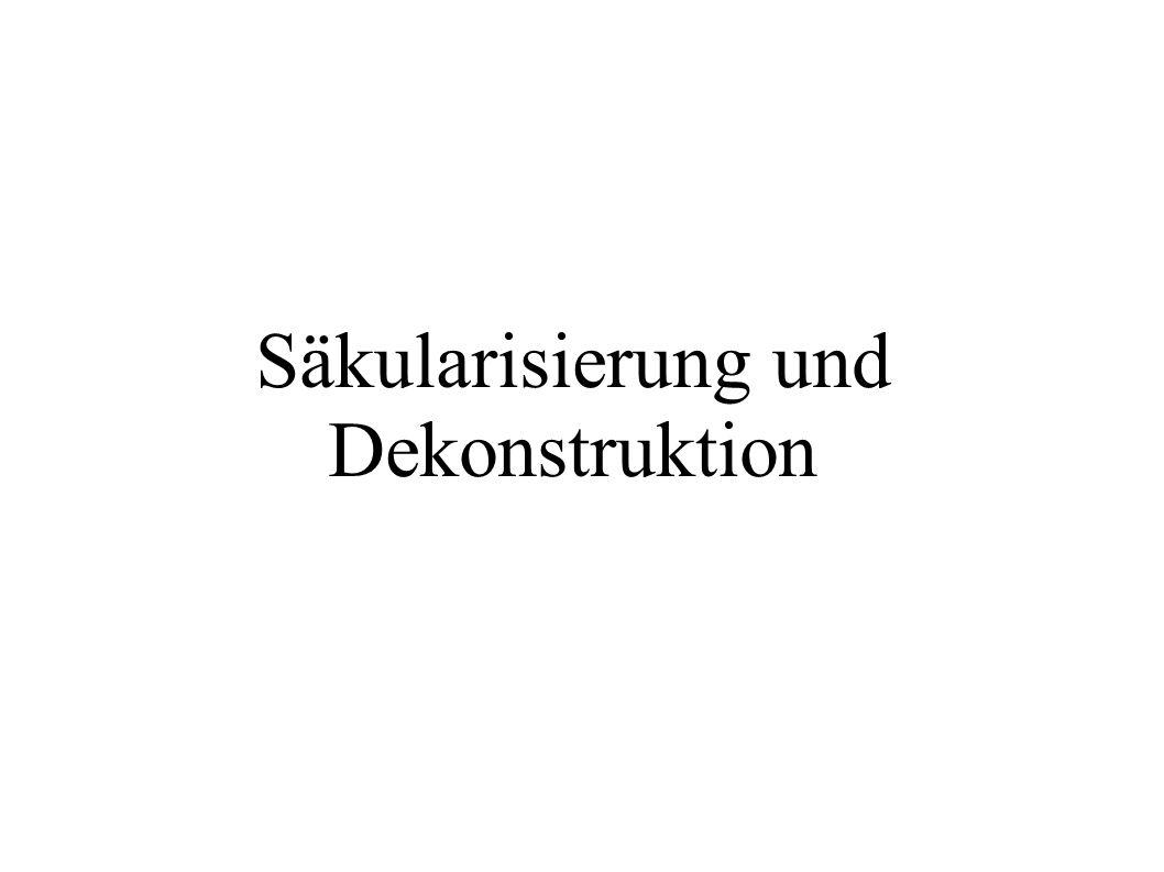 Säkularisierung und Dekonstruktion