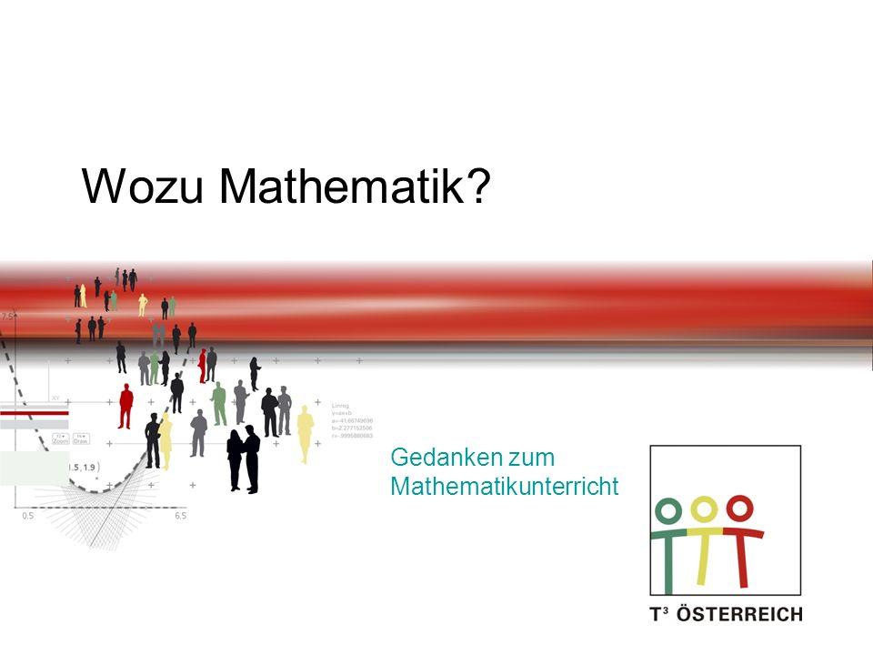 Wozu Mathematik? Gedanken zum Mathematikunterricht