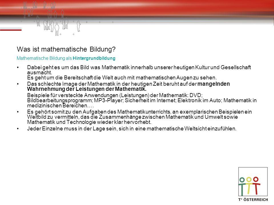 Was ist mathematische Bildung? Mathematische Bildung als Hintergrundbildung Dabei geht es um das Bild was Mathematik innerhalb unserer heutigen Kultur