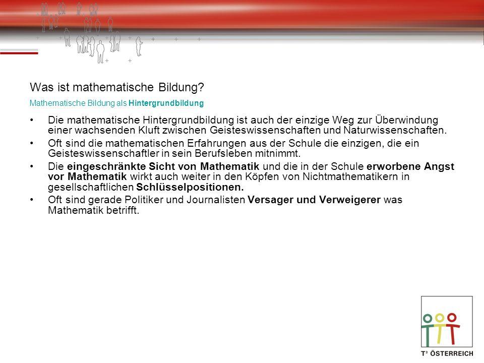 Was ist mathematische Bildung? Mathematische Bildung als Hintergrundbildung Die mathematische Hintergrundbildung ist auch der einzige Weg zur Überwind