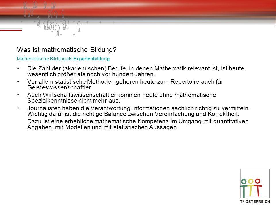 Was ist mathematische Bildung? Mathematische Bildung als Expertenbildung Die Zahl der (akademischen) Berufe, in denen Mathematik relevant ist, ist heu