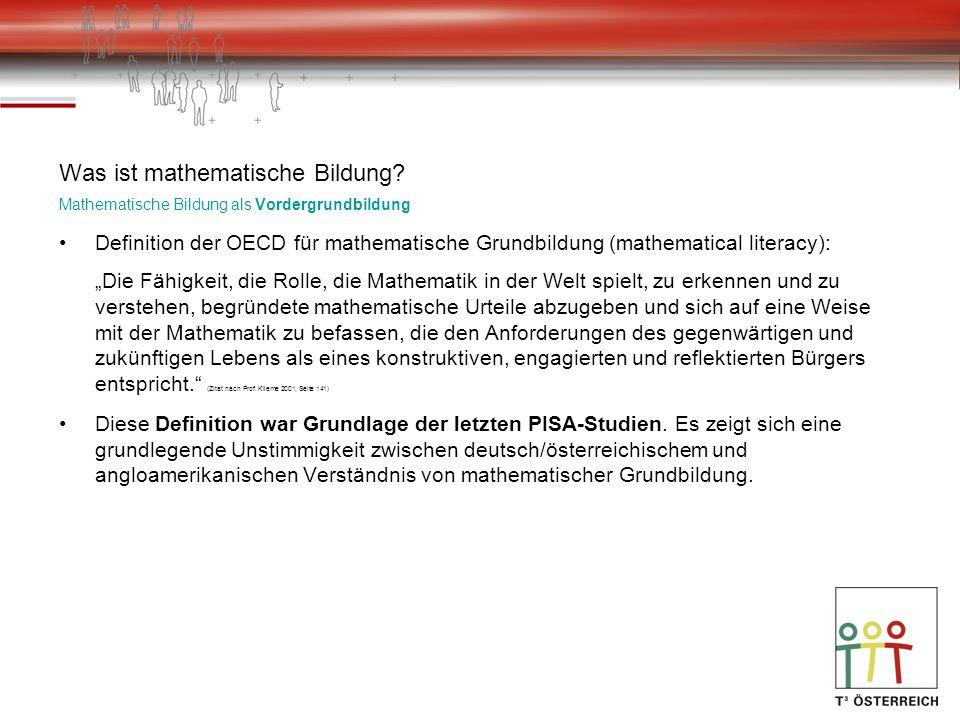 Was ist mathematische Bildung? Mathematische Bildung als Vordergrundbildung Definition der OECD für mathematische Grundbildung (mathematical literacy)