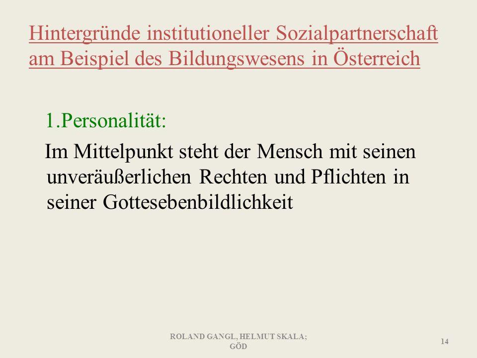 Hintergründe institutioneller Sozialpartnerschaft am Beispiel des Bildungswesens in Österreich 1.Personalität: Im Mittelpunkt steht der Mensch mit sei