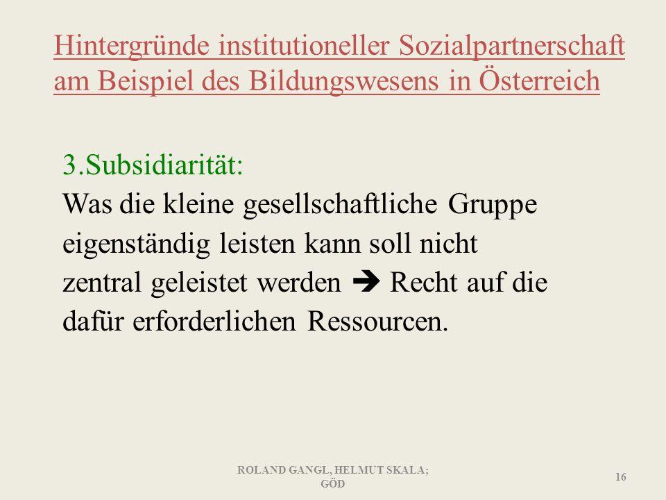 Hintergründe institutioneller Sozialpartnerschaft am Beispiel des Bildungswesens in Österreich 3.Subsidiarität: Was die kleine gesellschaftliche Grupp