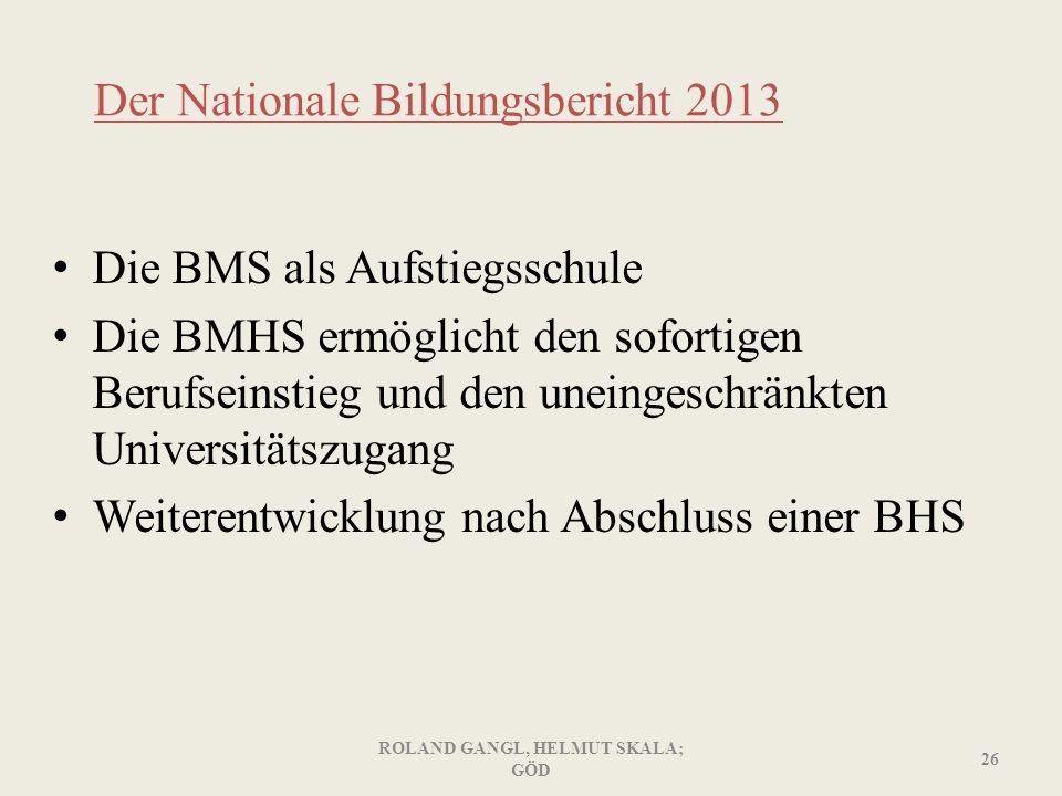 Der Nationale Bildungsbericht 2013 Die BMS als Aufstiegsschule Die BMHS ermöglicht den sofortigen Berufseinstieg und den uneingeschränkten Universität