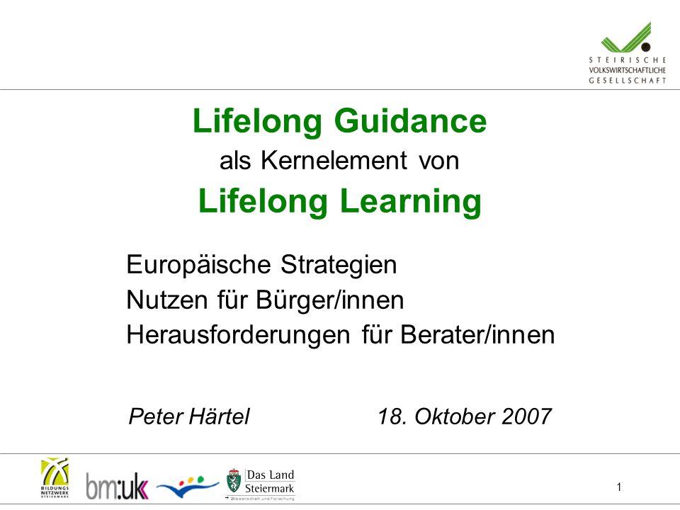1 Lifelong Guidance als Kernelement von Lifelong Learning Europäische Strategien Nutzen für Bürger/innen Herausforderungen für Berater/innen Peter Här