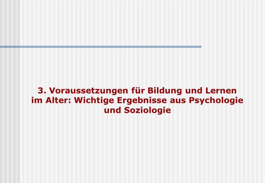3. Voraussetzungen für Bildung und Lernen im Alter: Wichtige Ergebnisse aus Psychologie und Soziologie