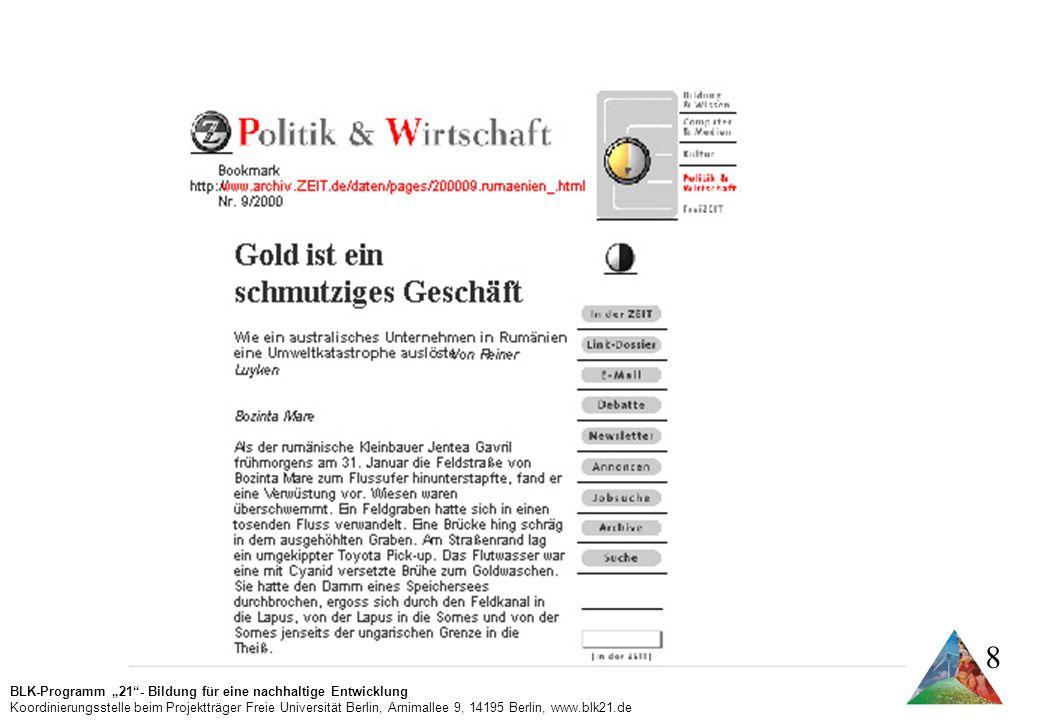 BLK-Programm 21- Bildung für eine nachhaltige Entwicklung Koordinierungsstelle beim Projektträger Freie Universität Berlin, Arnimallee 9, 14195 Berlin, www.blk21.de 8