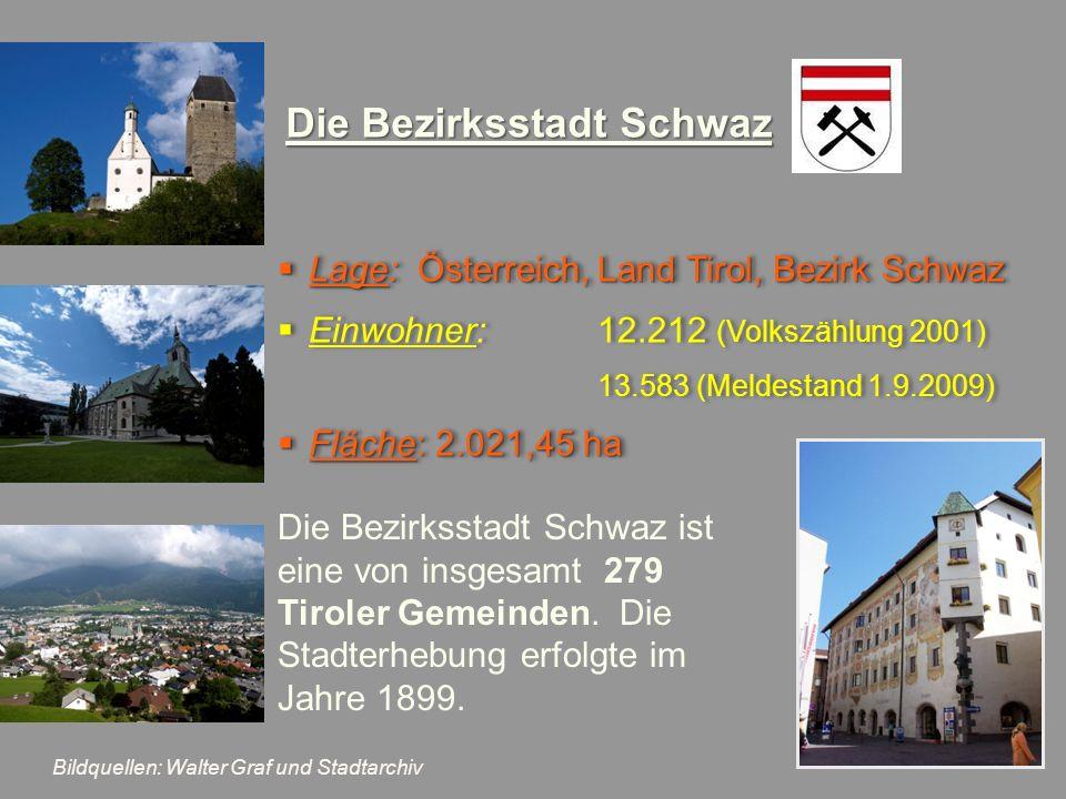 Lage: Österreich,Land Tirol, Bezirk Schwaz Lage: Österreich,Land Tirol, Bezirk Schwaz Einwohner: 12.212 (Volkszählung 2001) 13.583 (Meldestand 1.9.200