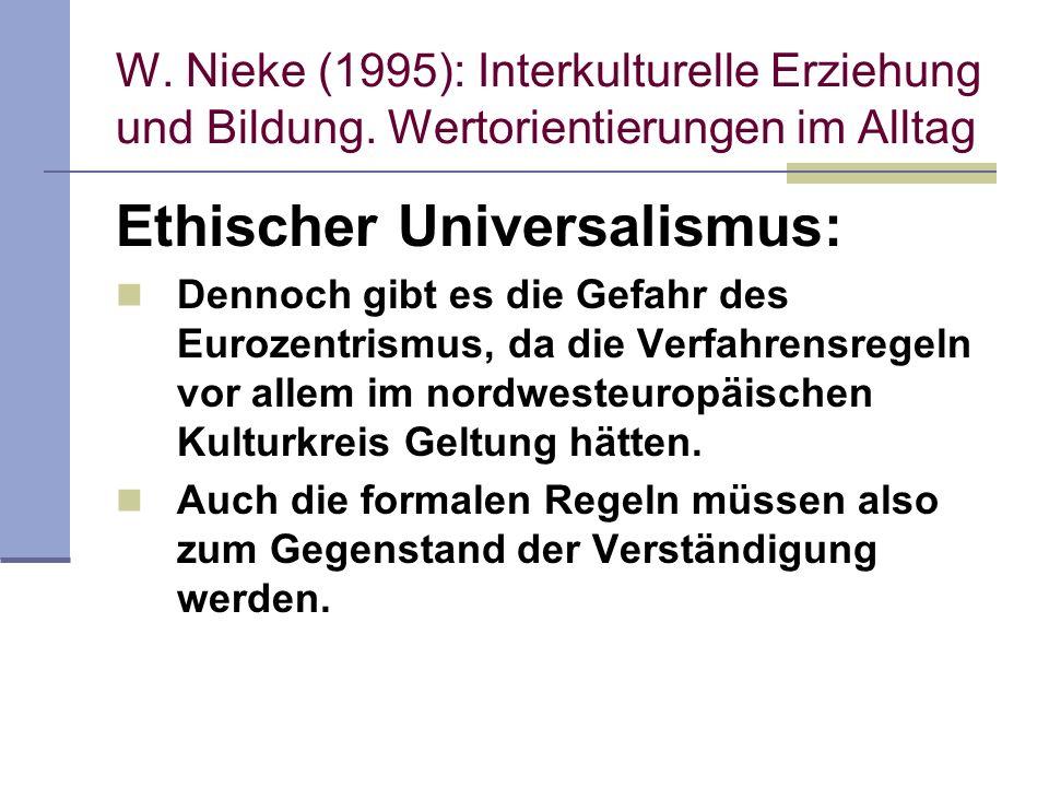 W. Nieke (1995): Interkulturelle Erziehung und Bildung. Wertorientierungen im Alltag Ethischer Universalismus: Dennoch gibt es die Gefahr des Eurozent
