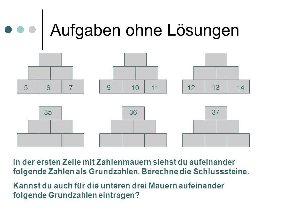 Aufgaben ohne Lösungen 56710 139 111214 353637 In der ersten Zeile mit Zahlenmauern siehst du aufeinander folgende Zahlen als Grundzahlen. Berechne di