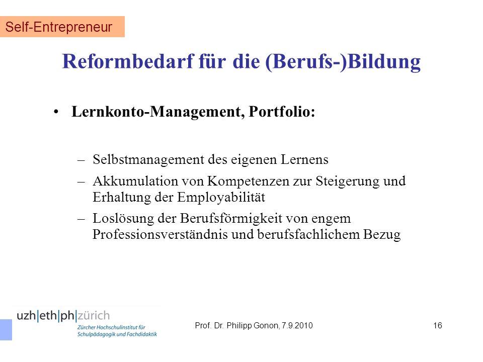 Reformbedarf für die (Berufs-)Bildung Lernkonto-Management, Portfolio: –Selbstmanagement des eigenen Lernens –Akkumulation von Kompetenzen zur Steiger