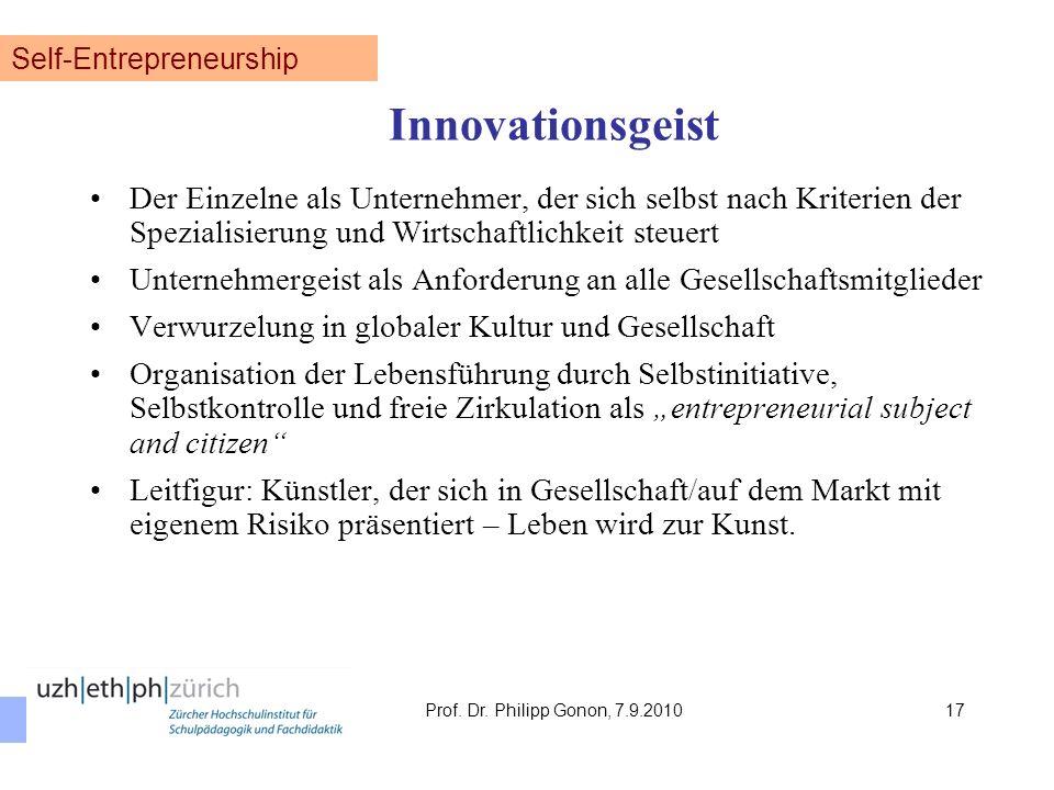 Innovationsgeist Der Einzelne als Unternehmer, der sich selbst nach Kriterien der Spezialisierung und Wirtschaftlichkeit steuert Unternehmergeist als