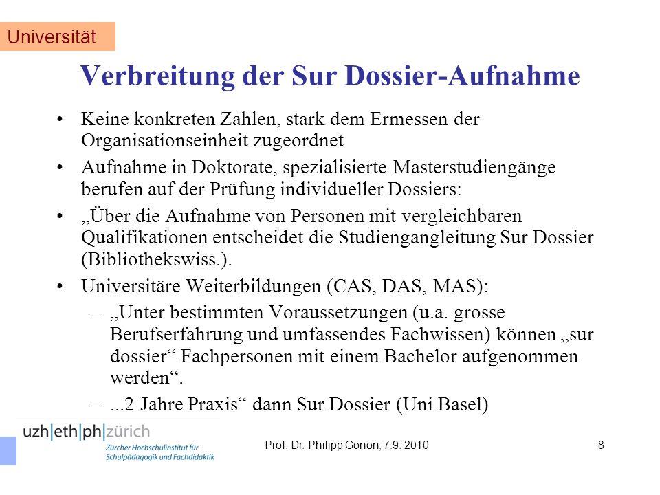Verbreitung der Sur Dossier-Aufnahme Keine konkreten Zahlen, stark dem Ermessen der Organisationseinheit zugeordnet Aufnahme in Doktorate, spezialisie