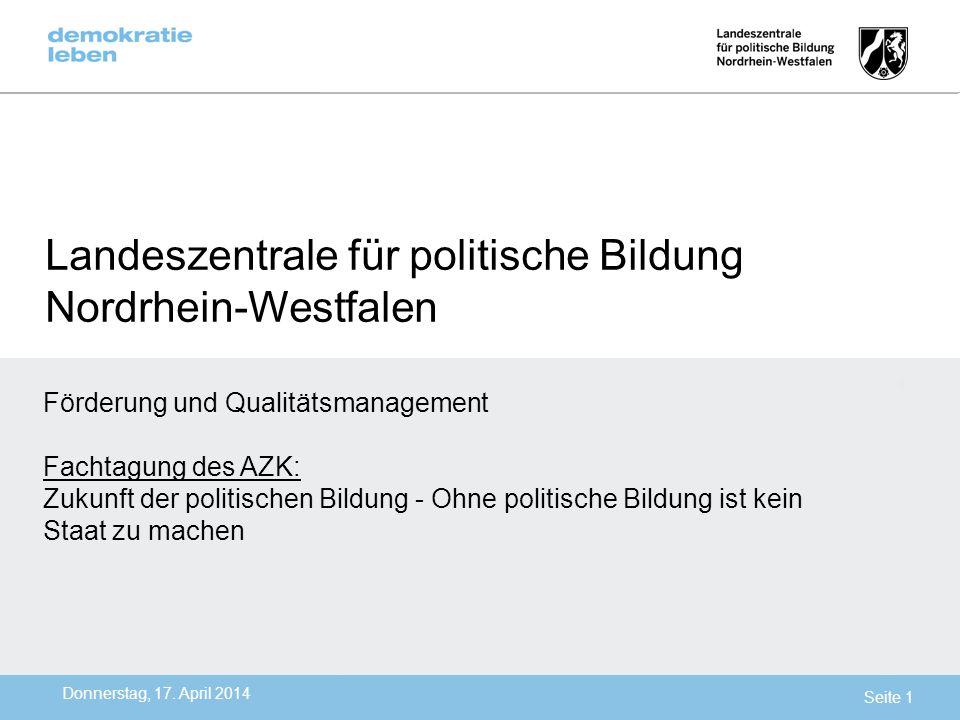 Landeszentrale für politische Bildung Nordrhein-Westfalen Donnerstag, 17. April 2014 Förderung und Qualitätsmanagement Fachtagung des AZK: Zukunft der