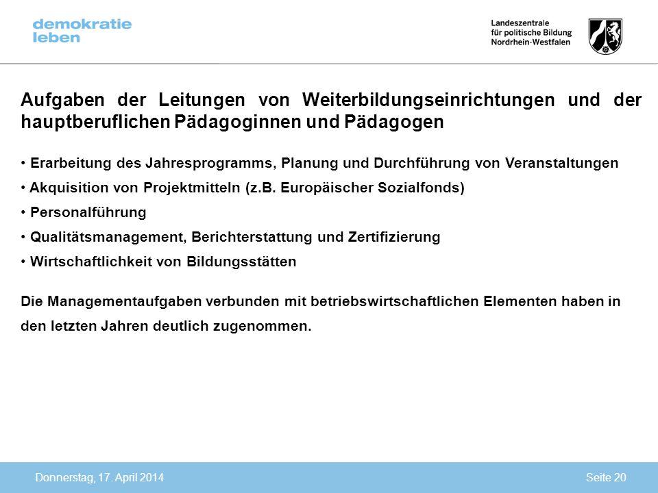 Donnerstag, 17. April 2014 Aufgaben der Leitungen von Weiterbildungseinrichtungen und der hauptberuflichen Pädagoginnen und Pädagogen Erarbeitung des