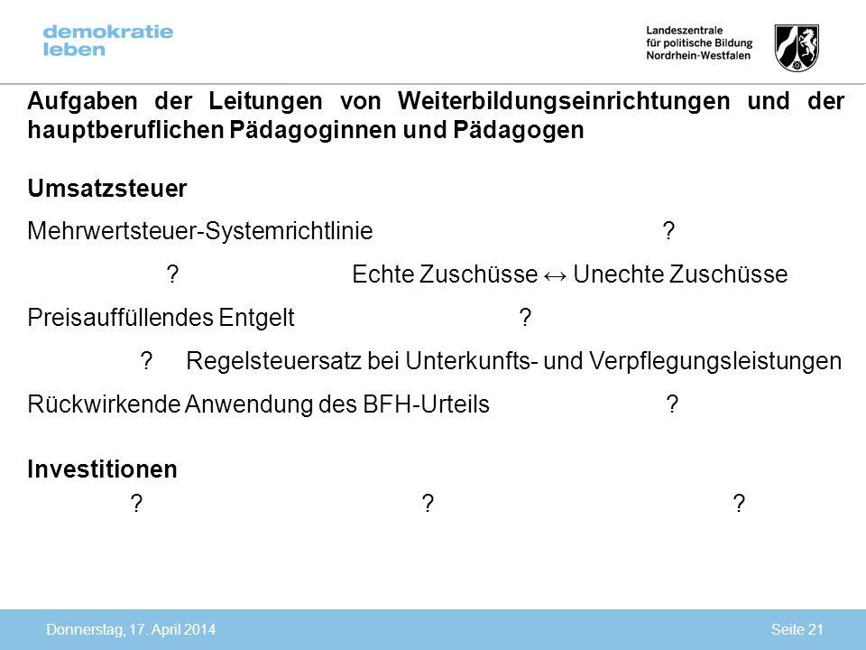 Donnerstag, 17. April 2014 Aufgaben der Leitungen von Weiterbildungseinrichtungen und der hauptberuflichen Pädagoginnen und Pädagogen Umsatzsteuer Meh