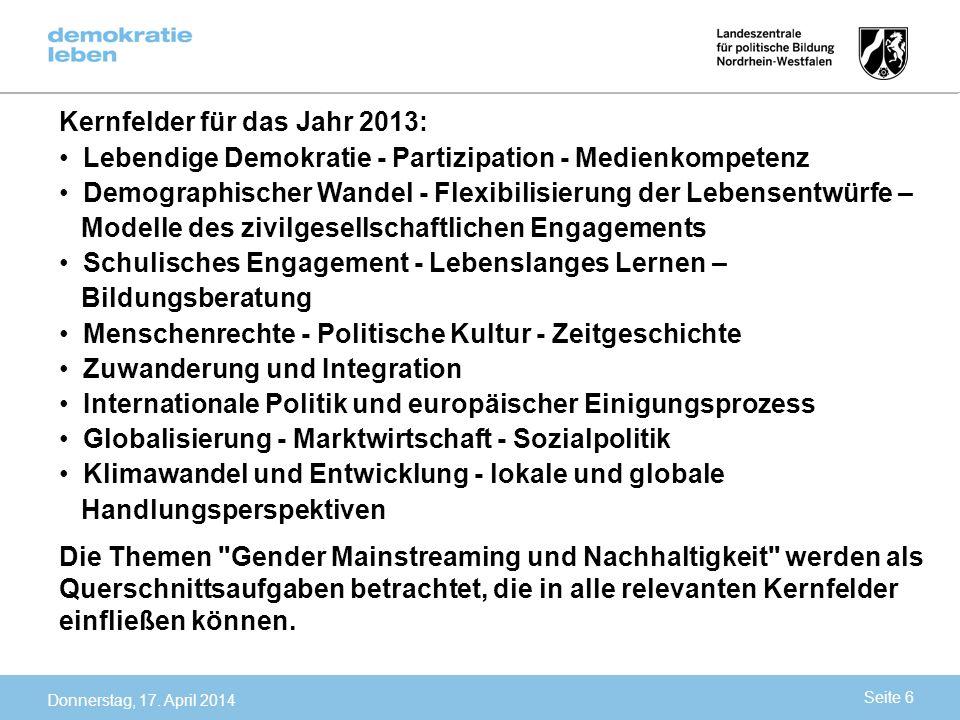 Kernfelder für das Jahr 2013: Lebendige Demokratie - Partizipation - Medienkompetenz Demographischer Wandel - Flexibilisierung der Lebensentwürfe – Mo