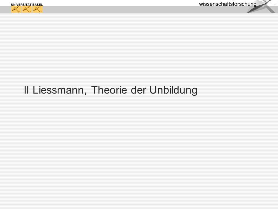 II Liessmann, Theorie der Unbildung