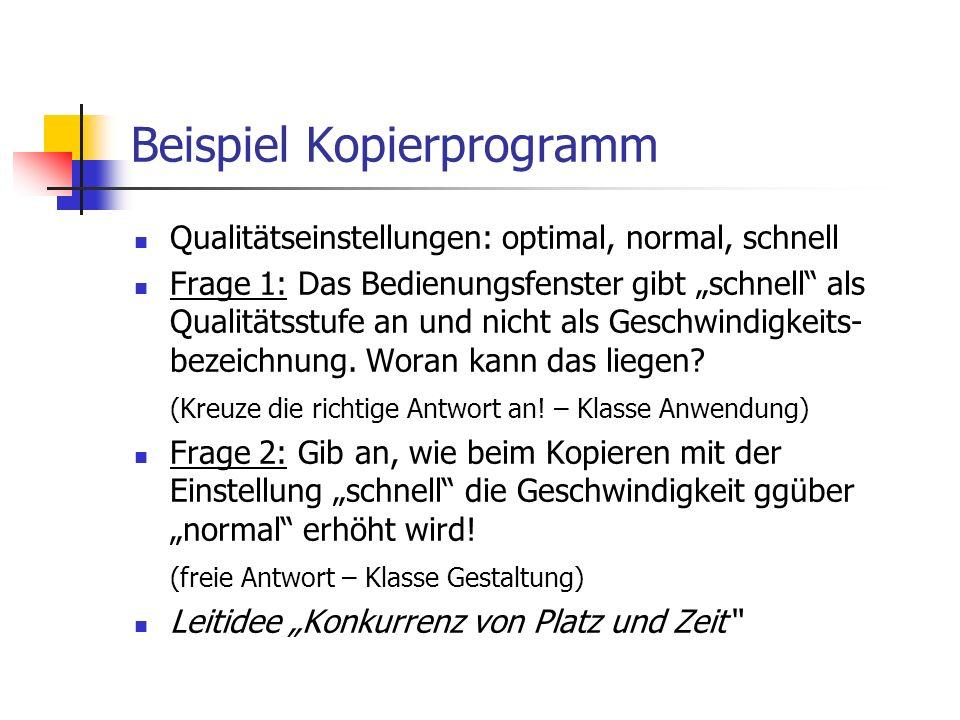 Beispiel Kopierprogramm Qualitätseinstellungen: optimal, normal, schnell Frage 1: Das Bedienungsfenster gibt schnell als Qualitätsstufe an und nicht a