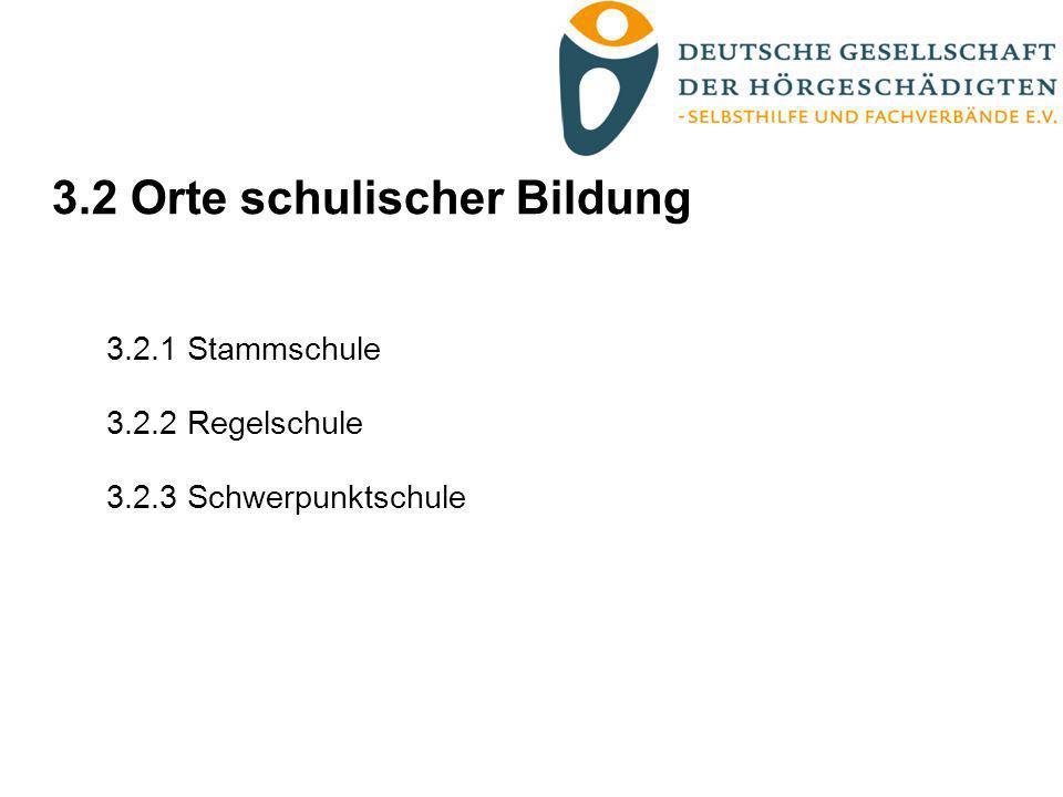 3.2 Orte schulischer Bildung 3.2.1 Stammschule 3.2.2 Regelschule 3.2.3 Schwerpunktschule