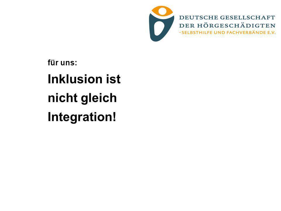 Integration = Behinderte Menschen werden in die Normalgesellschaft aufgenommen.