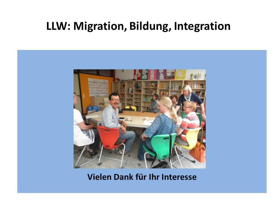 LLW: Migration, Bildung, Integration Vielen Dank für Ihr Interesse