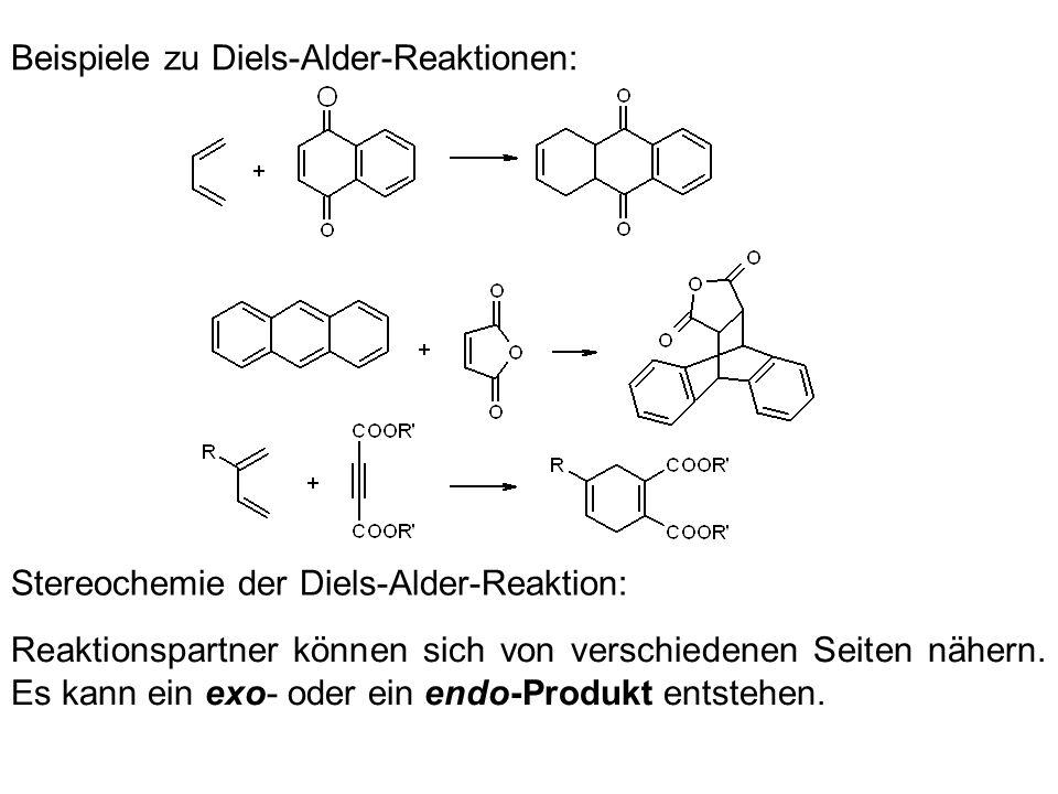 Beispiele zu Diels-Alder-Reaktionen: Stereochemie der Diels-Alder-Reaktion: Reaktionspartner können sich von verschiedenen Seiten nähern. Es kann ein