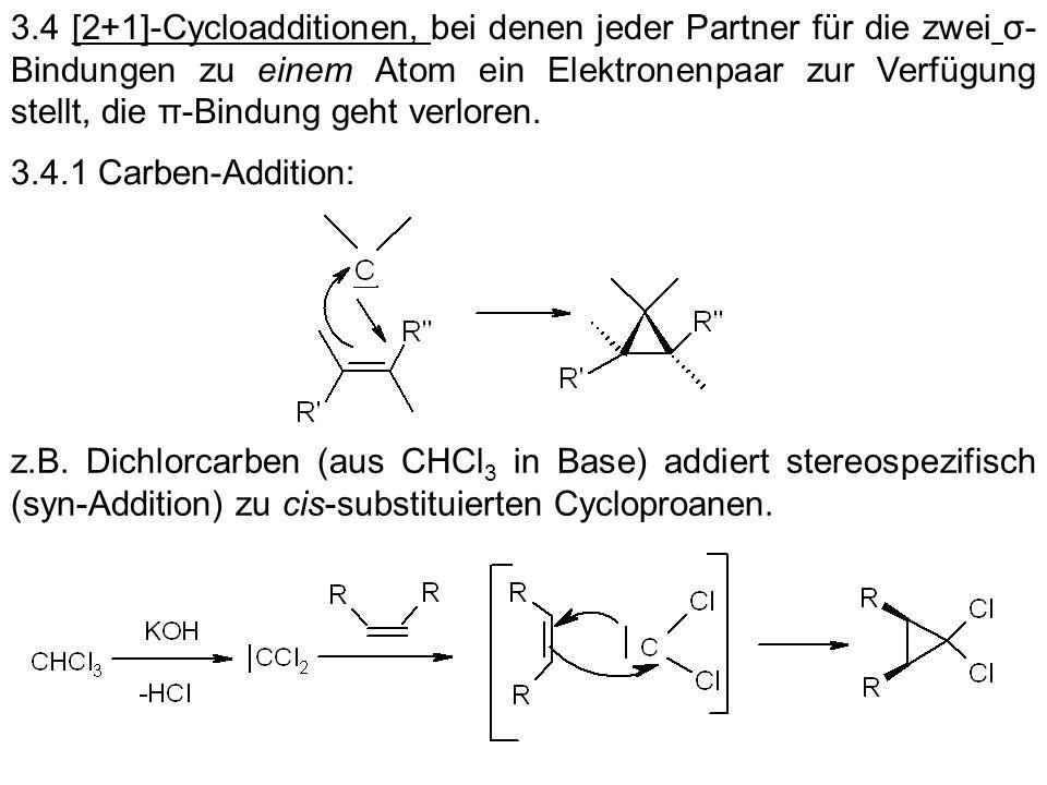 3.4 [2+1]-Cycloadditionen, bei denen jeder Partner für die zwei σ- Bindungen zu einem Atom ein Elektronenpaar zur Verfügung stellt, die π-Bindung geht