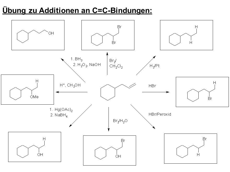Übung zu Additionen an C=C-Bindungen: