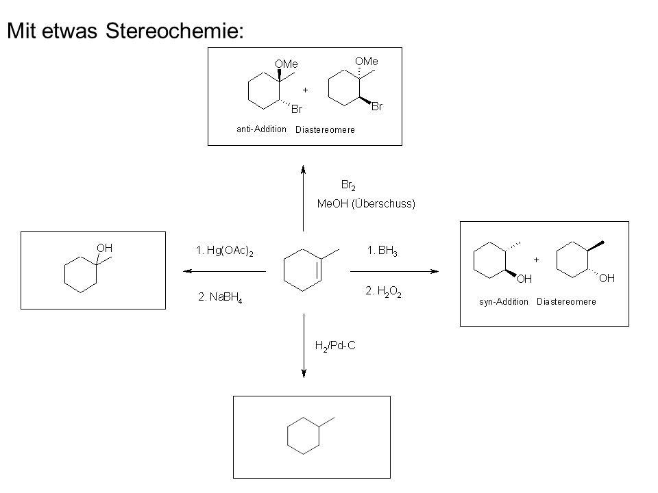 Mit etwas Stereochemie: