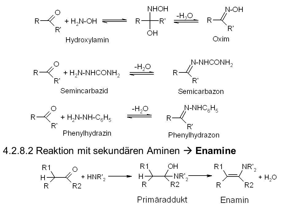 4.2.8.2 Reaktion mit sekundären Aminen Enamine