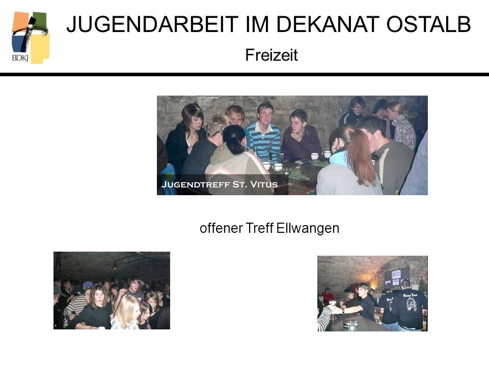 JUGENDARBEIT IM DEKANAT OSTALB Freizeit offener Treff Ellwangen