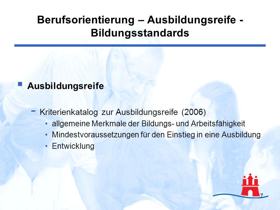 7 Ausbildungsreife - Kriterienkatalog zur Ausbildungsreife (2006) allgemeine Merkmale der Bildungs- und Arbeitsfähigkeit Mindestvoraussetzungen für de