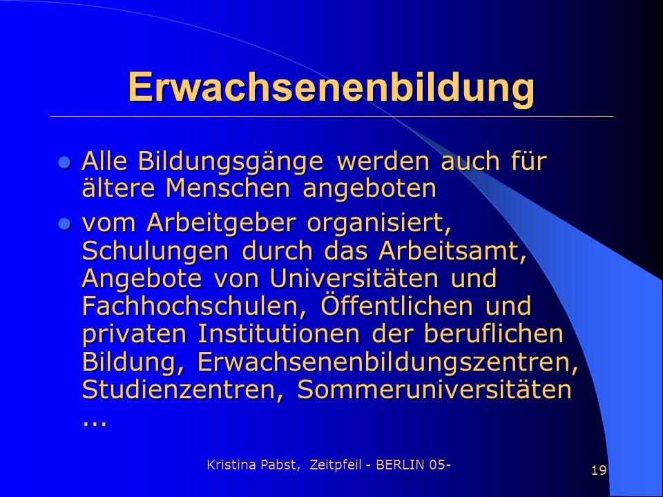Kristina Pabst, Zeitpfeil - BERLIN 05- 19 Erwachsenenbildung Alle Bildungsgänge werden auch für ältere Menschen angeboten Alle Bildungsgänge werden au