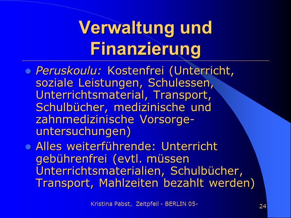 Kristina Pabst, Zeitpfeil - BERLIN 05- 24 Verwaltung und Finanzierung Peruskoulu: Kostenfrei (Unterricht, soziale Leistungen, Schulessen, Unterrichtsm