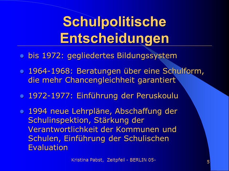 Kristina Pabst, Zeitpfeil - BERLIN 05- 5 bis 1972: gegliedertes Bildungssystem bis 1972: gegliedertes Bildungssystem 1964-1968: Beratungen über eine S