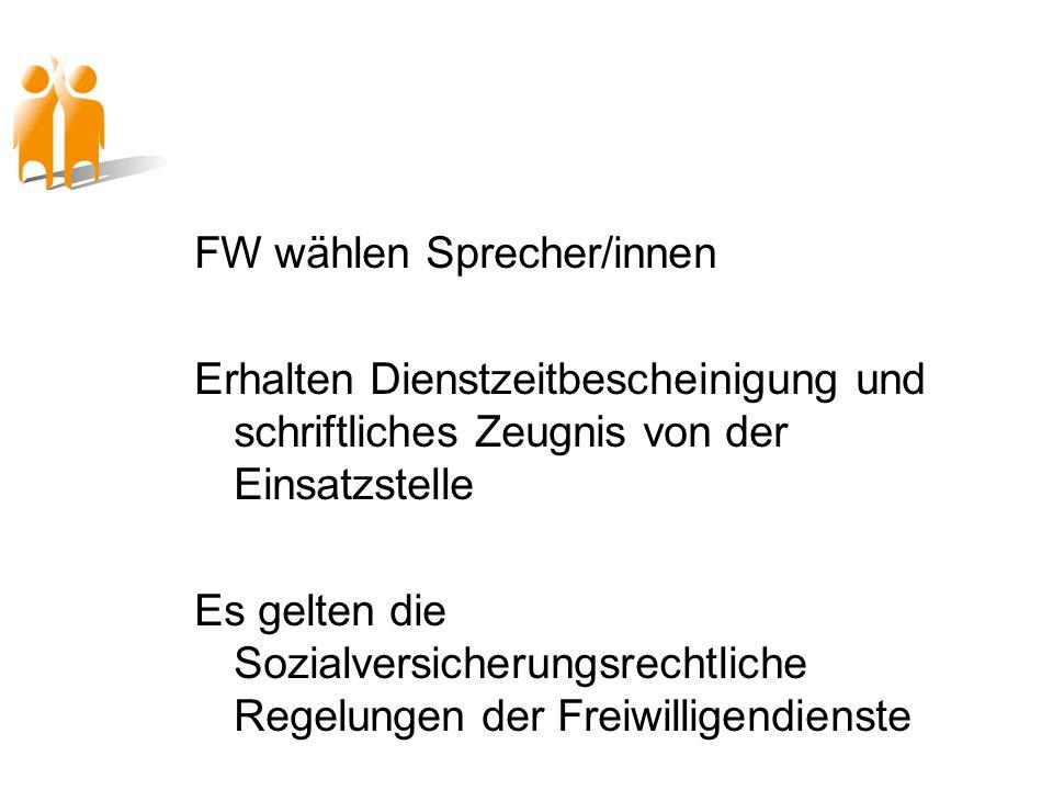 FW wählen Sprecher/innen Erhalten Dienstzeitbescheinigung und schriftliches Zeugnis von der Einsatzstelle Es gelten die Sozialversicherungsrechtliche