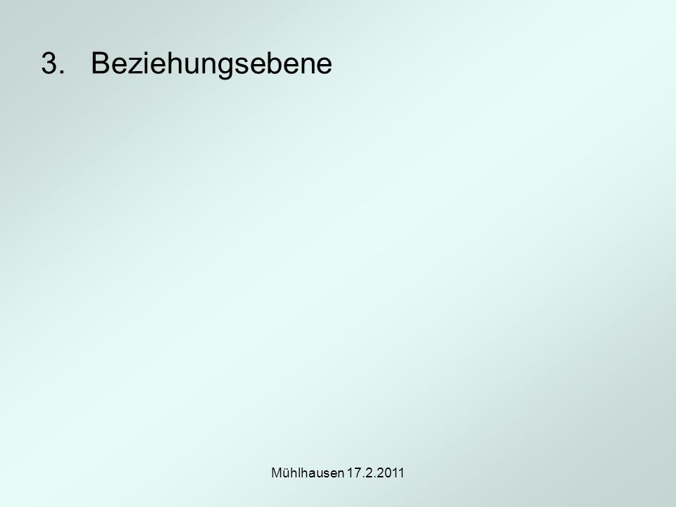 Mühlhausen 17.2.2011 3. Beziehungsebene