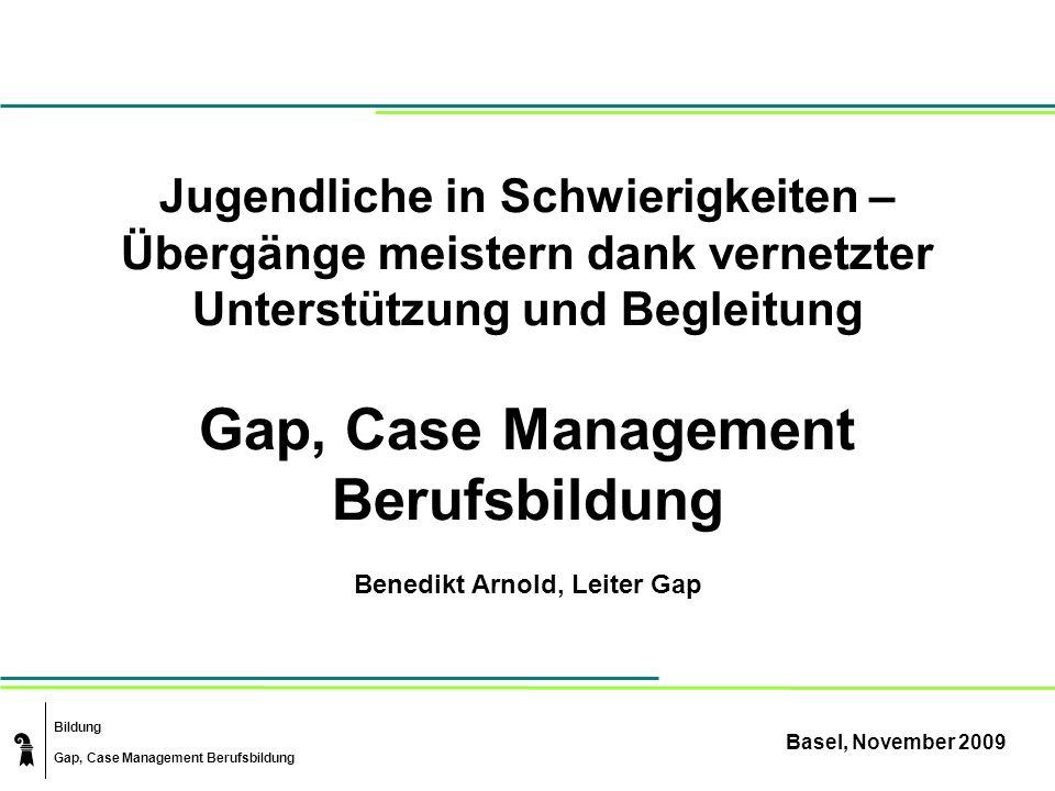 Bildung Gap, Case Management Berufsbildung Tendenzen Bei der systematischen Selektion an der Volkschule erreichen wir ein ausgeglichenes Geschlechterverhältnis Planungsvorgabe von 5-10 % aus der Volkschule erwies sich als richtig (ca.