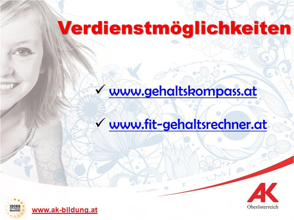www.ak-bildung.at www.gehaltskompass.at www.fit-gehaltsrechner.at Verdienstmöglichkeiten