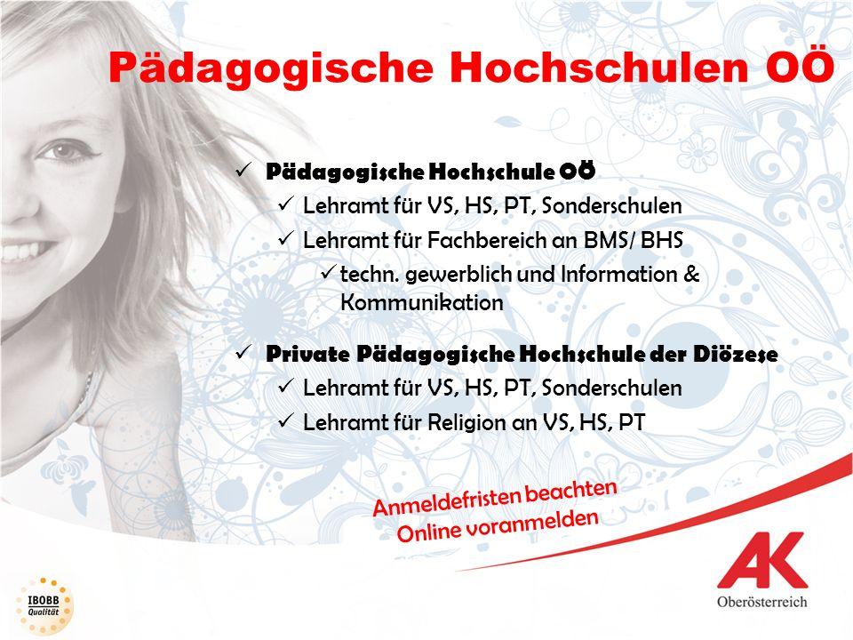 Pädagogische Hochschulen OÖ Pädagogische Hochschule OÖ Lehramt für VS, HS, PT, Sonderschulen Lehramt für Fachbereich an BMS/ BHS techn. gewerblich und