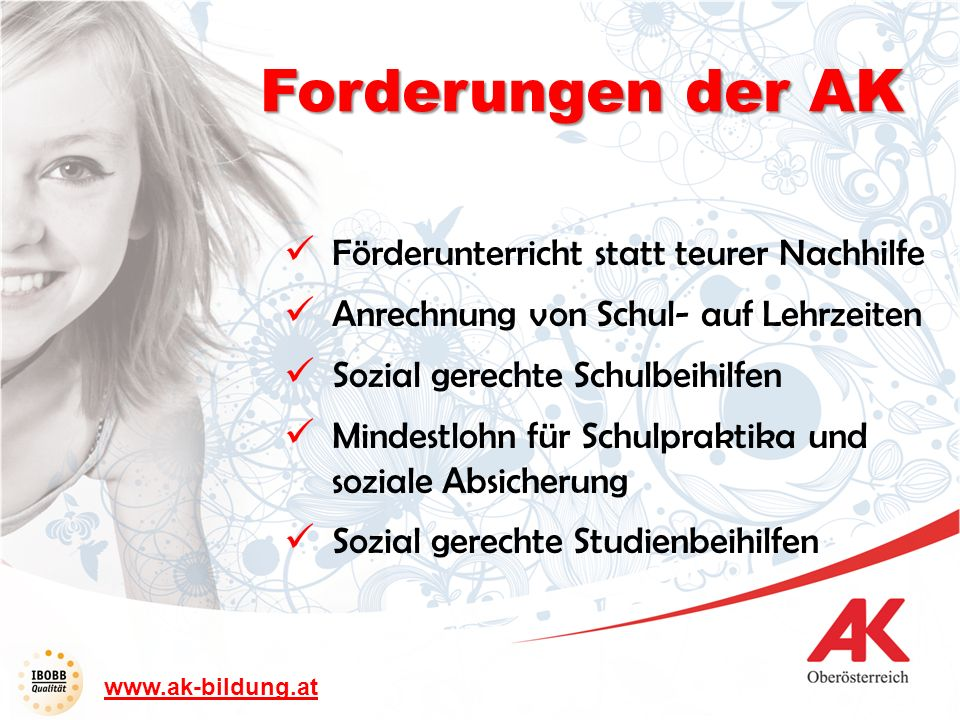 www.ak-bildung.at 1.Physiotherapeut/-inPhysiotherapeut/-in 2.Ärztin/Arzt 3.Anwältin/Anwalt 4.Manager/-in 5.Architekt/-in 6.Journalist/-in 7.Eventmanager/-in 8.Grafik-Designer/-in 9.Bankangestellte/-r 10.Techniker/-in TOP 10 Wunsch / Trend www.ams-forschungsnetzwerk.at