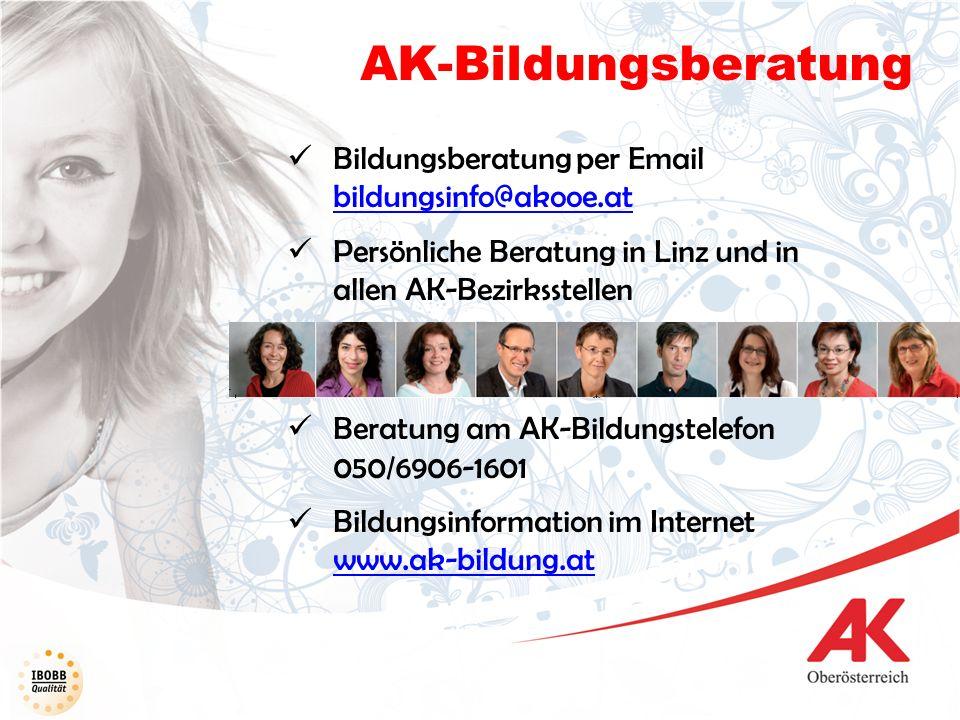 AK-Bildungsberatung Bildungsberatung per Email bildungsinfo@akooe.at bildungsinfo@akooe.at Persönliche Beratung in Linz und in allen AK-Bezirksstellen