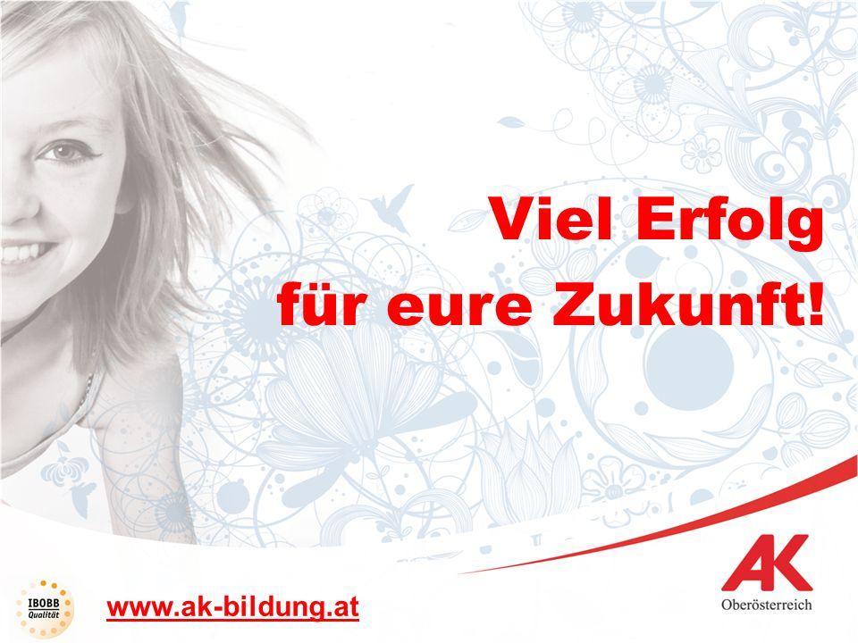 Viel Erfolg für eure Zukunft! www.ak-bildung.at