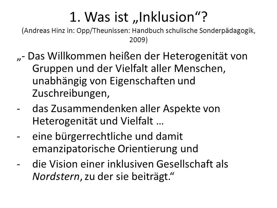 1. Was ist Inklusion? (Andreas Hinz in: Opp/Theunissen: Handbuch schulische Sonderpädagogik, 2009) - Das Willkommen heißen der Heterogenität von Grupp