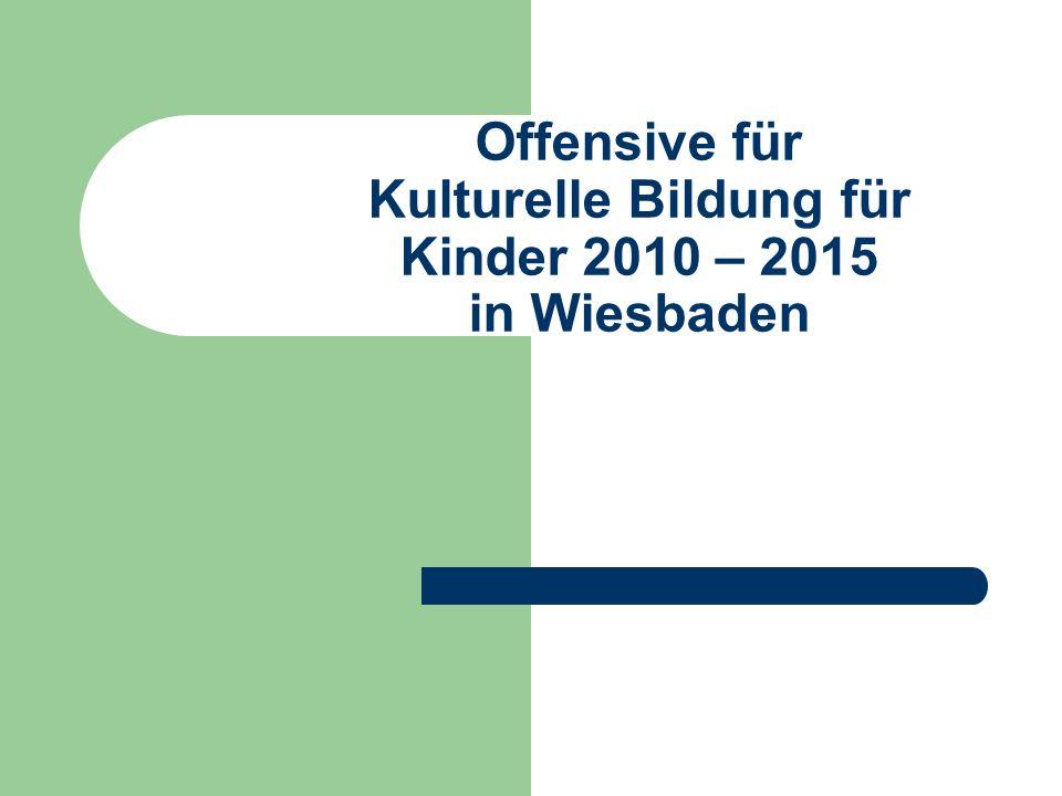 Offensive für Kulturelle Bildung für Kinder 2010 – 2015 in Wiesbaden