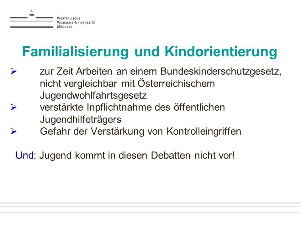 Familialisierung und Kindorientierung zur Zeit Arbeiten an einem Bundeskinderschutzgesetz, nicht vergleichbar mit Österreichischem Jugendwohlfahrtsges
