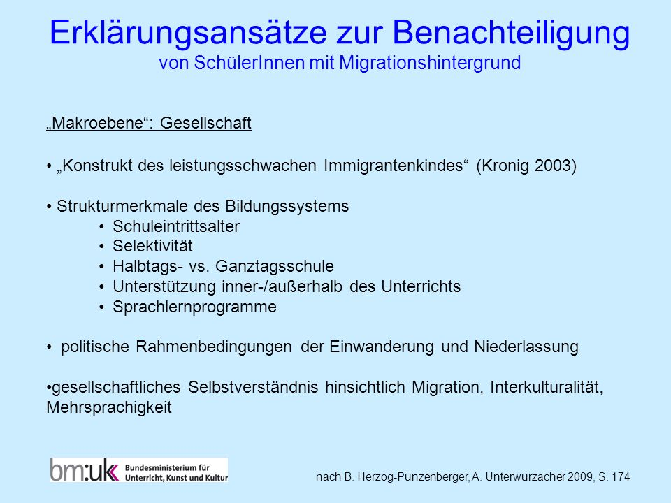 Erklärungsansätze zur Benachteiligung von SchülerInnen mit Migrationshintergrund nach B. Herzog-Punzenberger, A. Unterwurzacher 2009, S. 174 Makroeben